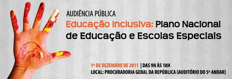Audiência Pública Educação Inclusiva: Plano Nacional de Educação e Escolas Especiais
