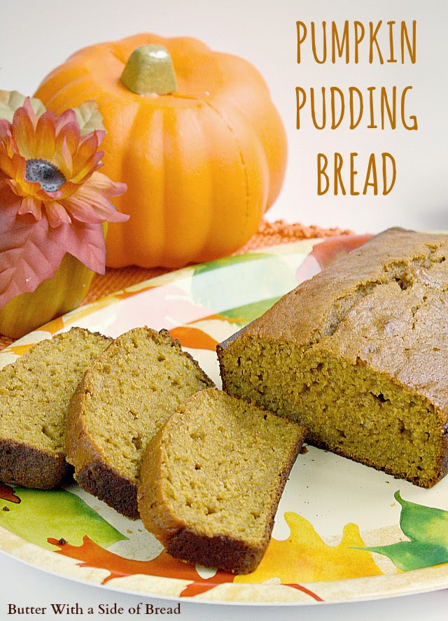 Butter With a Side of Bread: Pumpkin Pudding Bread