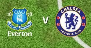 Live Streaming Everton vs Chelsea EPL