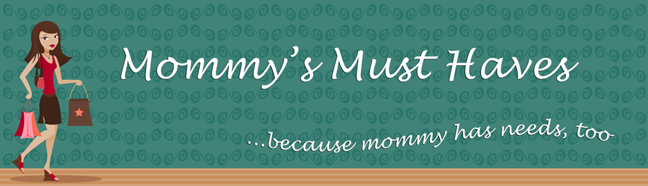 Mommy's Must Haves