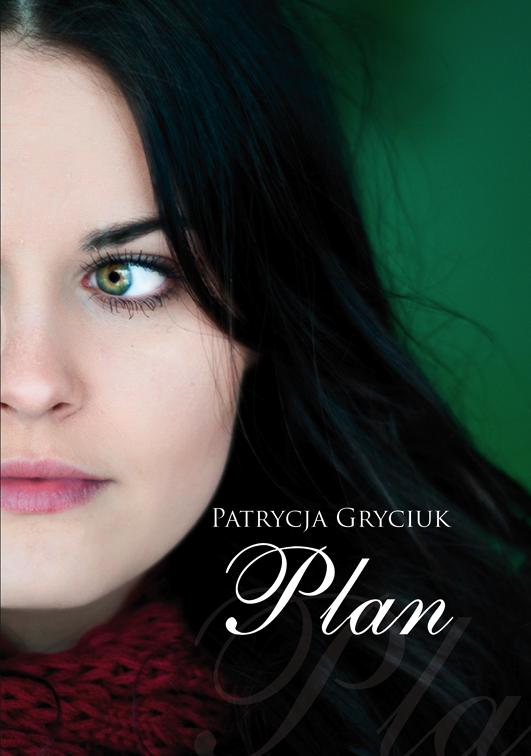 """""""Plan"""" Patrycja Gryciuk"""
