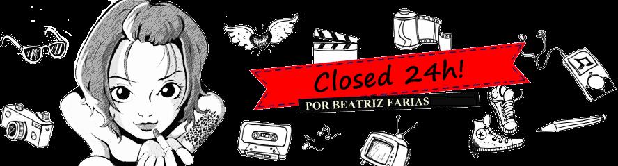 .: Closed 24h! :.