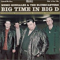 Memo Gonzales & The Bluescasters - Big Time In Big D