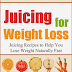 Juicing for Weight Loss - Free Kindle Non-Fiction