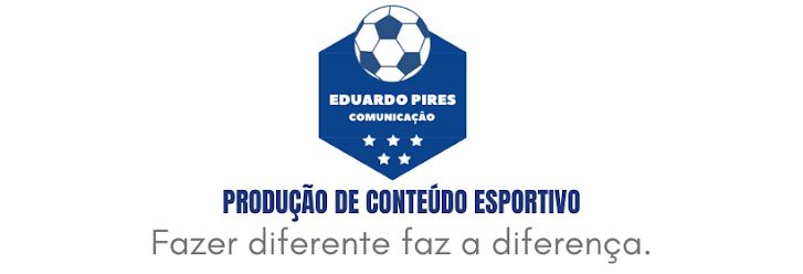 Produção de Conteúdo Esportivo - Eduardo Pires Comunicação
