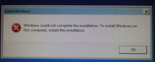 1. Windows could not complete the installation. To install Windows on this Computer, restart the installation.