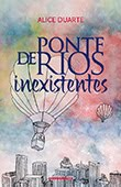 """""""Ponte de Rios Inexistentes"""" de Alice Duarte"""