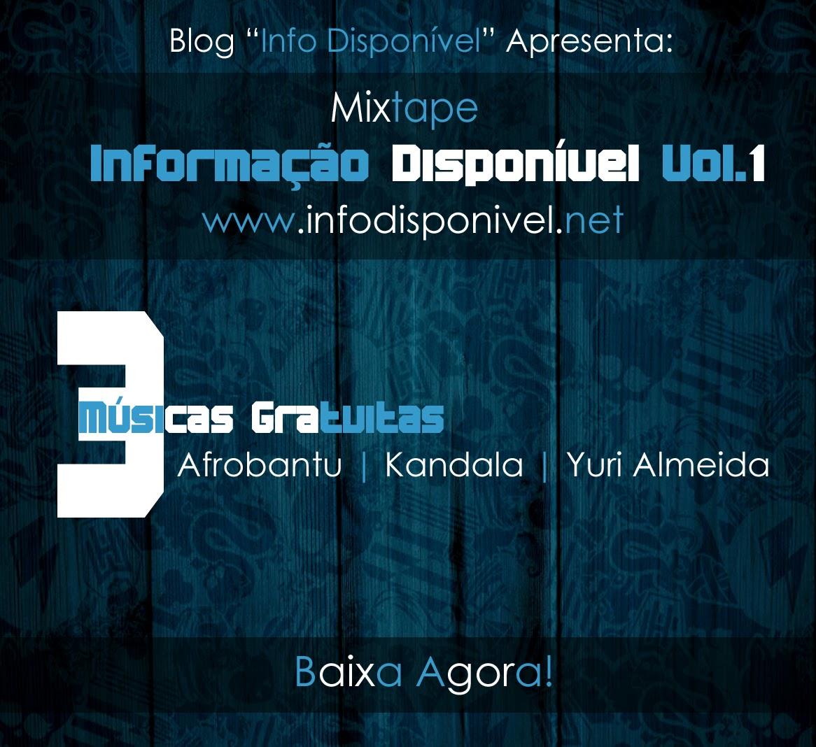 """O Blog """"Info Disponível"""" Disponibiliza 3 Músicas Gratuitas da Mixtape """"Informação Disponível"""" Vol.1 [Download Gratuito]"""