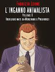 L'inganno animalista Volume II