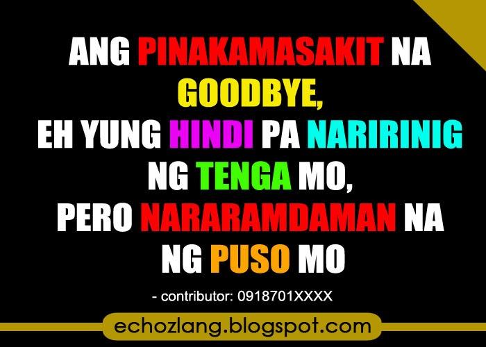 Ang pinakamasakit na goodbye ay yung nararamdaman ng puso.