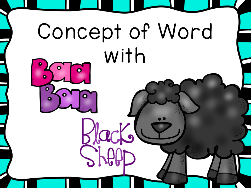 http://www.teacherspayteachers.com/Product/Concept-of-Word-with-Nursery-Rhymes-Baa-Baa-Black-Sheep-1497610