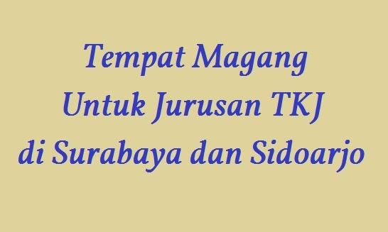Tempat Magang Untuk Jurusan TKJ di Surabaya dan Sidoarjo
