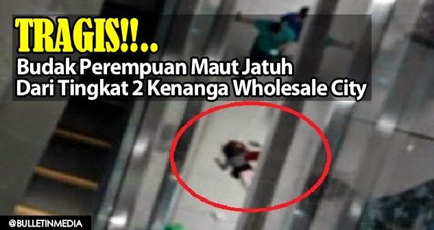 Tragis Budak Perempuan Maut Jatuh Dari Tingkat 2 Kenanga Wholesale City