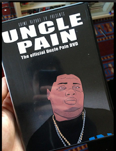 UNCLE PAIN DVD OUT NOW!