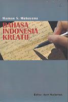 toko buku rahma:buku BAHASA INDONESIA KREATIF, pengarang maman s. mahayana, penerbit penaku