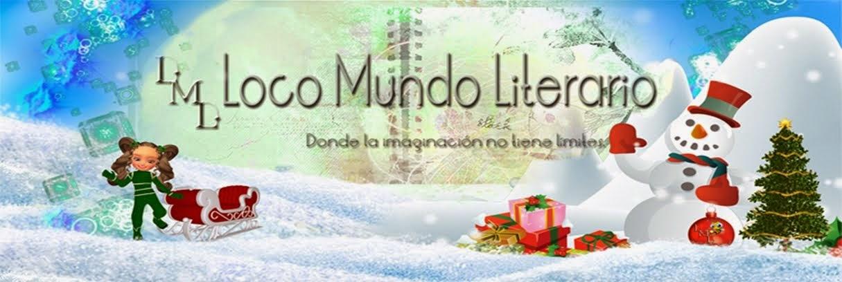 """""""Loco Mundo Literario"""""""