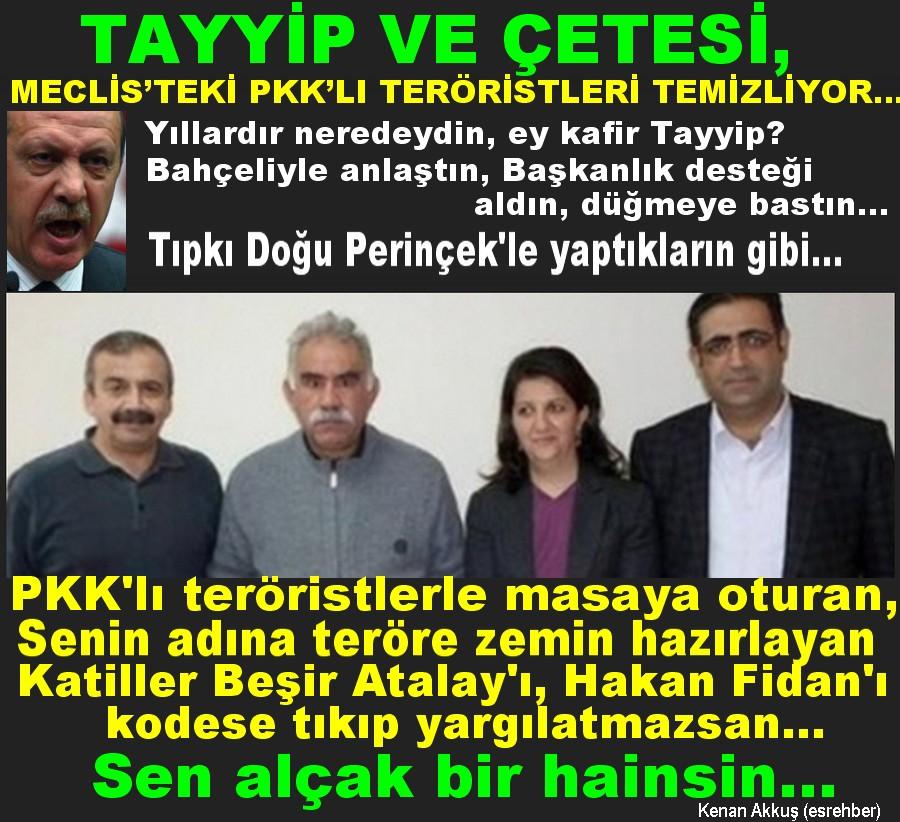TAYYİP, KENDİ MENFAATİ İÇİN PKK'LILARA SALDIRIYOR... TÜRKİYE CUMHURİYETİ İÇİN DEĞİL...
