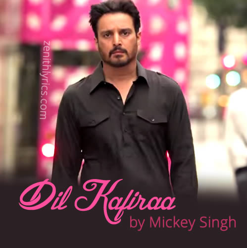 Dil Kafira - Mickey Singh