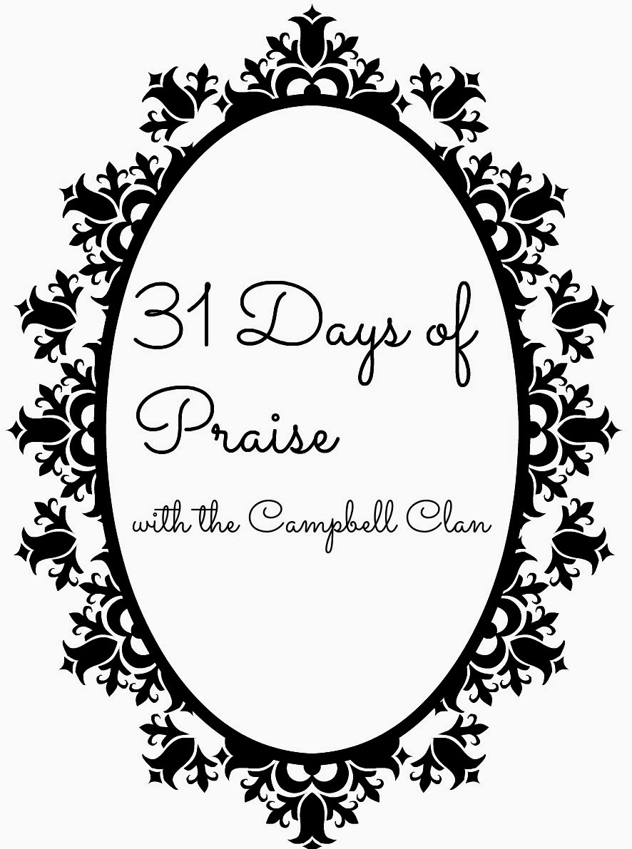 http://glencampbellclan.blogspot.com/2014/10/31-days-of-praise-link-up.html