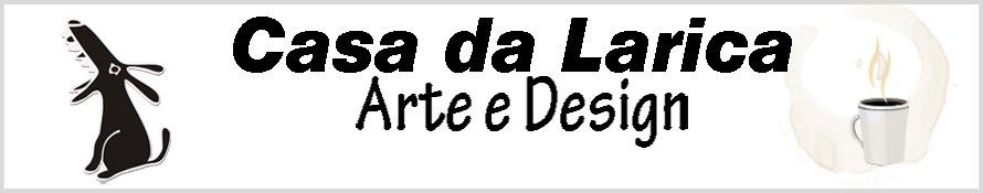 Casa da Larica