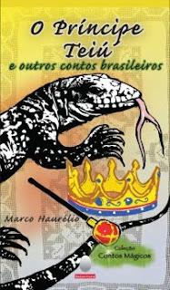O príncipe Teiú e outros contos brasileiros