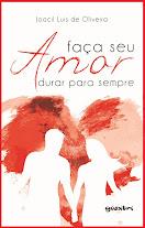 Livro: FAÇA SEU AMOR DURAR PARA SEMPRE