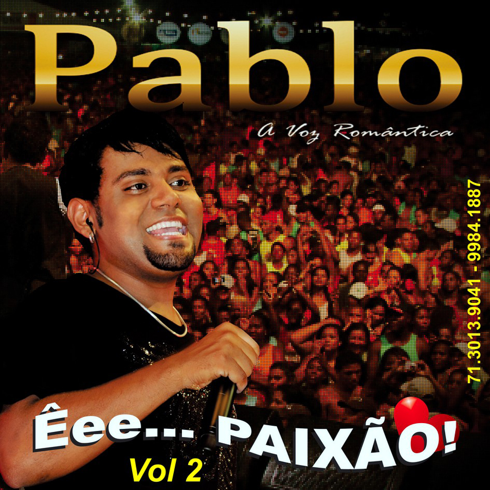 Pablo+ +%25C3%258Aee...+Paix%25C3%25A3o%2521+ +Vol.2+%2528Frente%2529 Pablo – Êee… Paixão! – Vol.2