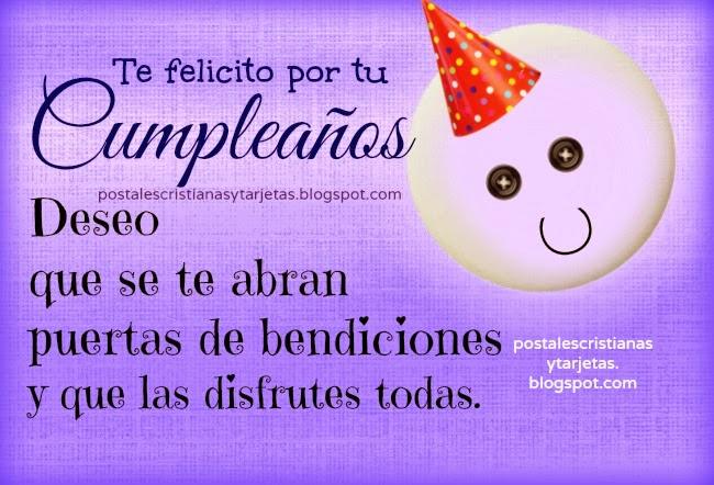 Te felicito por tu Cumpleaños, feliz cumpleaños, felicitaciones, mensaje cristiano de cumpleaños para hombre, amigo, mujer, amiga, niña, niño. postales cristianas, tarjetas lindas.