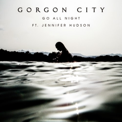 Gorgon City - Go All Night ft. Jennifer Hudson  (Remixes EP)