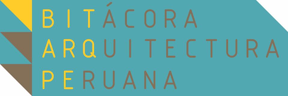 Bitácora Arquitectura Peruana