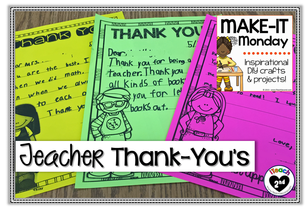 http://www.iteachsecond.com/2015/05/make-it-monday-teacher-appreciation.html