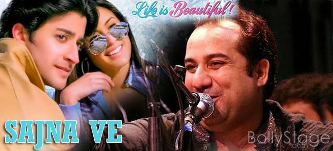 Sajna Ve - Life is Beautiful song