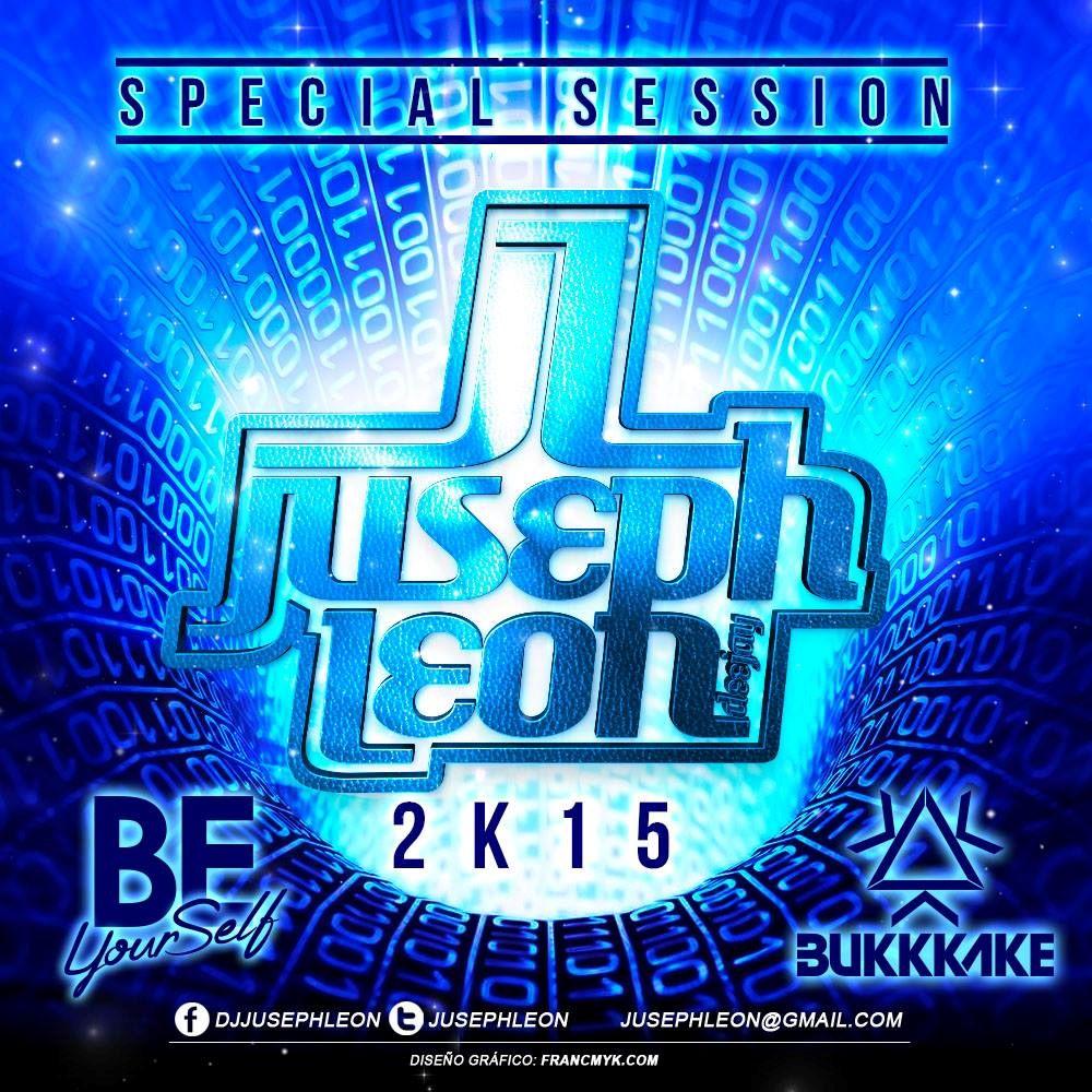 JUSEPH LEÓN - SPECIAL SESSION 2K15