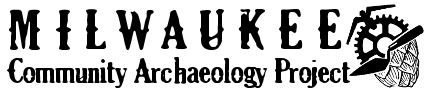 Milwaukee Community Archaeological Project