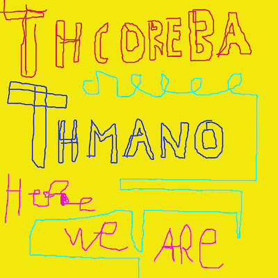 Thcoreba Thmano - Here We Are (2011)