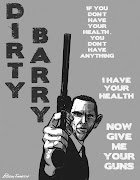 I Have Your Health, Now Give Me Your GunsDirty Barry