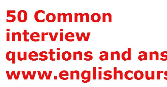 50 common interview questions and answers