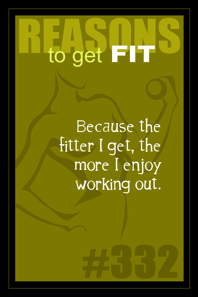 365 Reasons to Get Fit #332