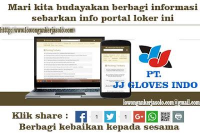 Portal Info Lowongan kerja soloraya PT. JJ GLOVES INDO terbaru