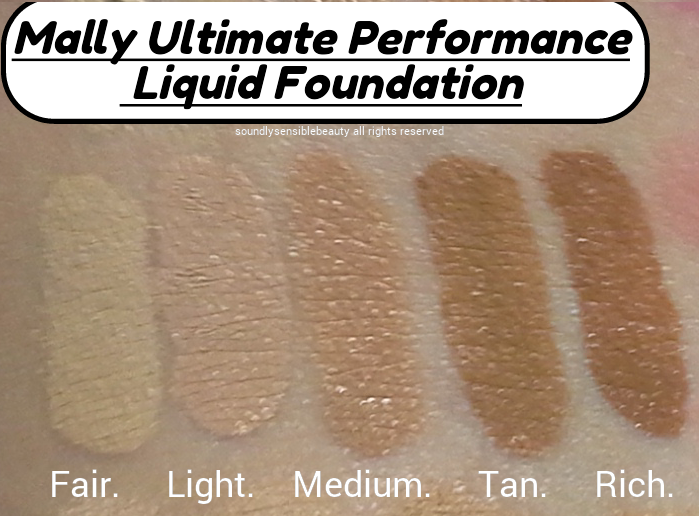 Mally Ultimate Performance Liquid Foundation Swatches of Shades Fair, Light,   Tan, Rich,