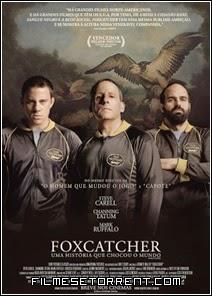 Foxcatcher - Uma História que Chocou o Mundo  Torrent Dual Audio