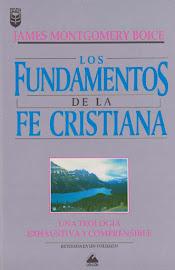 FUNDAMENTOS DE LA FE CRISTIANA - JAMES M. BOICE
