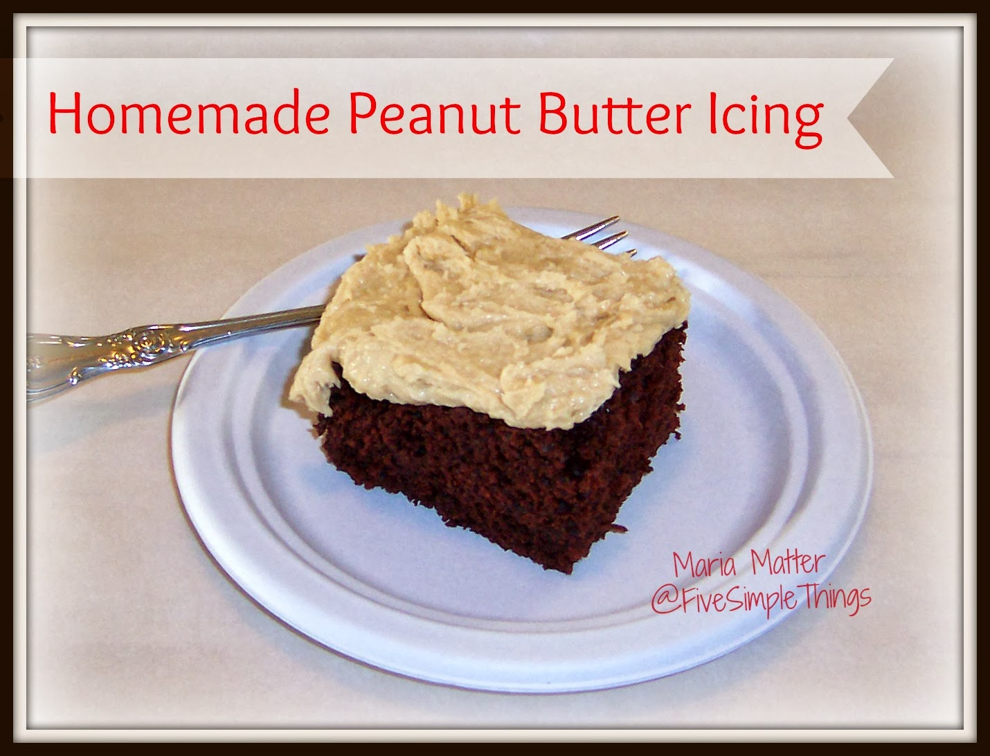 Five Simple Things: Homemade Peanut Butter Icing