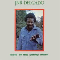 Junior Delgado - Taste of the young heart
