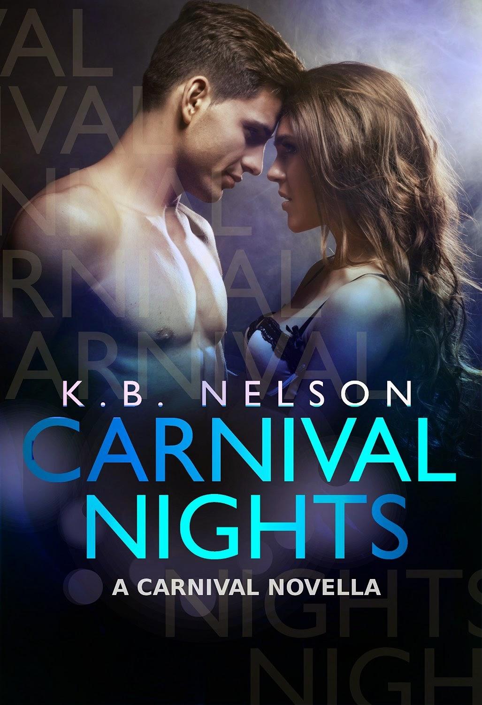 http://www.amazon.com/Carnival-Nights-2-K-B-Nelson-ebook/dp/B00O93H17E/ref=la_B00LIILKMA_1_2?s=books&ie=UTF8&qid=1412714951&sr=1-2