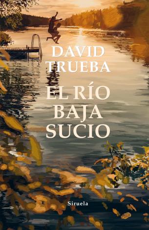 El río baja sucio de David Trueba