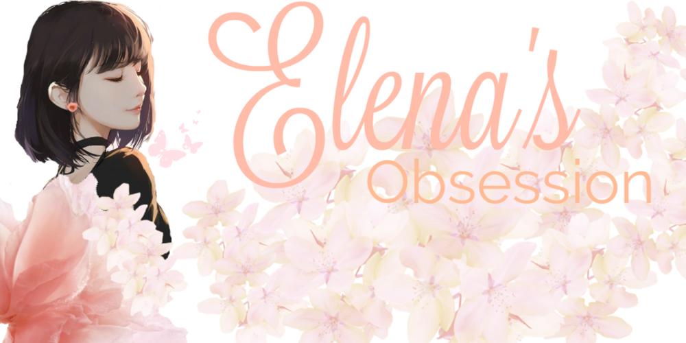 Elena's obsession