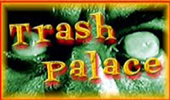 TRASH PALACE!