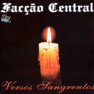 FACÇÃO CENTRAL VERSOS SANGRENTOS 1999 Download