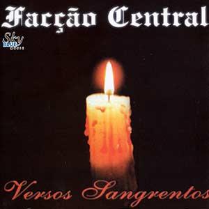 FACÇÃO CENTRAL VERSOS SANGRENTOS 1999 Download